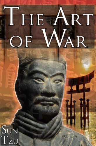The Art of War: Sun Tzu's Ultimate Treatise on Strategy for War, Leadership, and Life by Sun Tzu (2010-04-21)