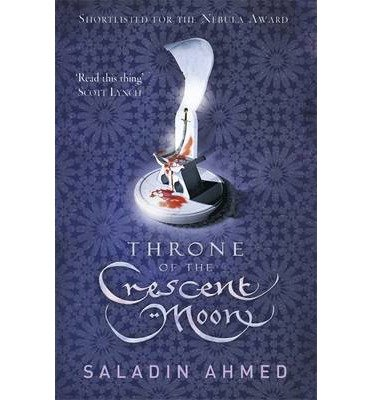 [(Throne of the Crescent Moon)] [ By (author) Saladin Ahmed ] [December, 2013]
