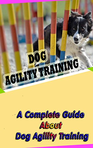 dog-agility-training-a-complete-guide-about-dog-agility-training-english-edition