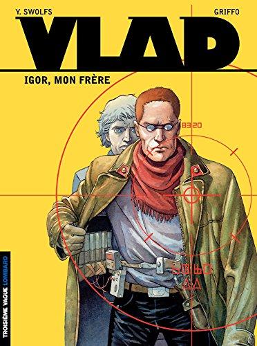 Vlad - Tome 1 - Igor, mon frère par Yves Swolfs