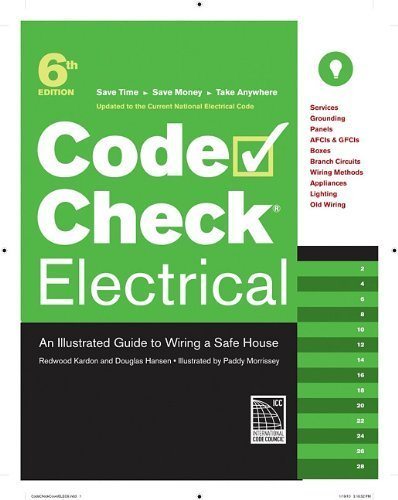 Code Check Electrical: An Illustrated Guide to Wiring a Safe House by Kardon, Redwood, Hansen, Douglas (2010) Spiral-bound