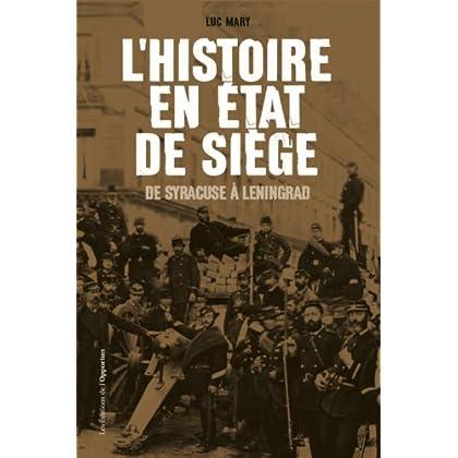 L'Histoire en état de siège. De Syracuse à Leningrad