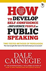 How to Develop Self-Confidence & Influence People By Public Spea