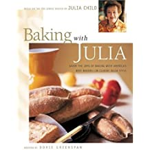 Baking with Julia: Savor the Joys of Baking with America's Best Bakers by Dorie Greenspan (1996) Hardcover