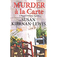 Kiernan-Lewis, Susan [ Murder a la Carte: A Maggie Newberry Mystery ] [ MURDER A LA CARTE: A MAGGIE NEWBERRY MYSTERY ] May - 2010 { Paperback }
