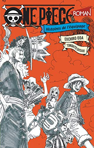 One Piece Roman - Tome 03: Histoires de l'équipage par  Eiichiro Oda, Tomohito Ohsaki