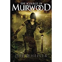 The Scourge of Muirwood (Legends of Muirwood) by Jeff Wheeler (2013-01-15)