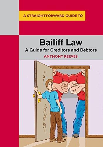 Bailiff Law: A Guide for Creditors and Debtors (Straightforward Guide)