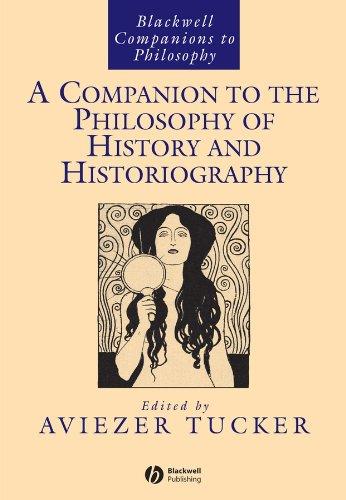 A Companion To The Philosophy Of History And Historiography (blackwell Companions To Philosophy Book 107) por Aviezer Tucker Gratis