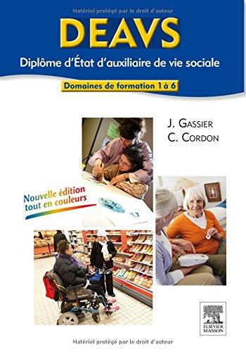 DEAVS. Diplôme d'État d'auxiliaire de vie sociale: Modules 1 à 6