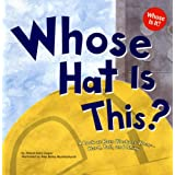 Whose Hat is This?: a Look at Hats Workers Wear - Hard, Tall: A Look at Hats Workers Wear - Hard, Tall, and Shiny: 0 (Whose I
