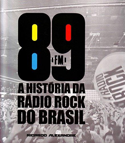 89 FM. A História Da Rádio Rock Do Brasil (Em Portuguese do Brasil)
