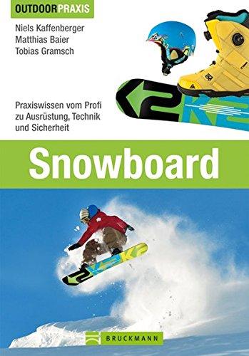 Preisvergleich Produktbild Snowboard: Praxiswissen vom Profi zu Ausrüstung, Technik und Sicherheit