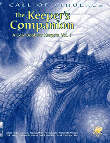 The Keeper's Companion: Blasphemous Knowledge, Forbidden Secrets, and Handy Information; A Cor Book for Keeper (Call of Cthulhu Roleplaying Game, 2388)