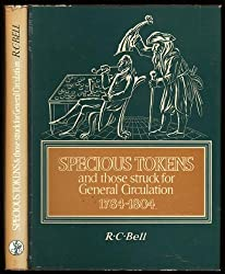 Specious tokens and those struck for general circulation, 1784-1804