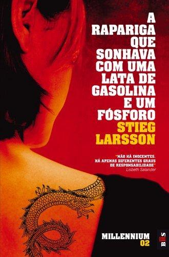 A Rapariga Que Sonhava Com Uma Lata De Gasolina E Um Fosforo by Stieg Larsson (2011-05-01)