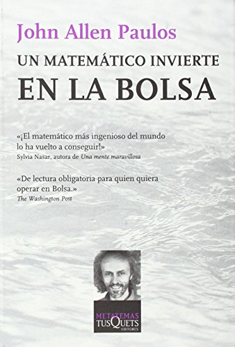 Un Matematico Invierte En La Bolsa por John Allen Paulos