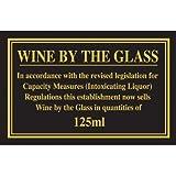 Schild mit Rechtsvorschrift für Füllmenge / Maßangaben für Wein (geeignet für Kneipen / Bars, 125ml Füllmenge pro Glas, englischer Aufdruck 'Wine By The Glass...')
