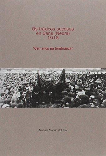 Os Traxicos Sucesos En Cans (Nebra) 1916
