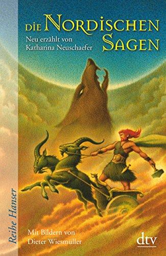 Preisvergleich Produktbild Die Nordischen Sagen: Neu erzählt von Katharina Neuschaefer (Reihe Hanser)