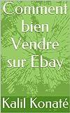 Telecharger Livres Comment bien Vendre sur Ebay (PDF,EPUB,MOBI) gratuits en Francaise