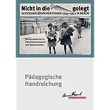 Nicht in die Schultüte gelegt: Schicksale jüdischer Kinder 1933–1942 in Berlin. Ein Lernmaterial zu historischem Lernen und Kinderrechten