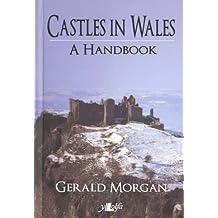 Castles in Wales - a Handbook