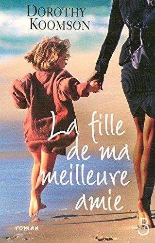La Fille De Ma Meilleure Amie [Pdf/ePub] eBook