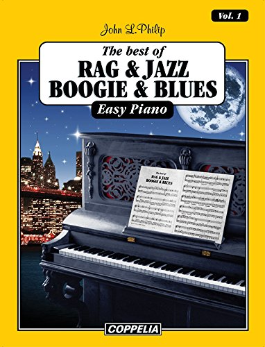 The Best of Rag, Jazz, Boogie and Blues easy piano - Vol. 1 por John L Philip