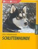 Schlittenhunde DEIN HUND   DEIN HUND Schlittenhunde DEIN HUND   Buch Schlittenhunde DEIN HUND