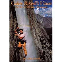 Galen Rowell's Vision: The Art of Adventure Photography (Oxford Drama Library) by Galen Rowell (2002-09-02)