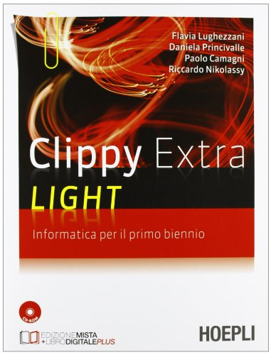 Clippy Extra Light. Informatica. Per il 1° biennio. Con CD-ROM