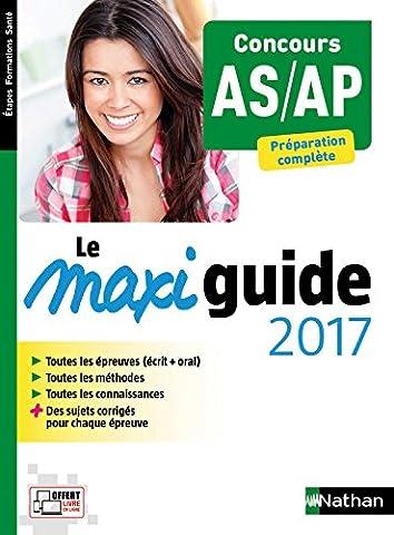 Le Maxi guide 2017 - Concours AS/AP - Préparation
