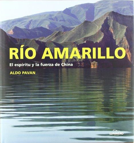 Río amarillo. El espíritu y la fuerza de China por Aldo Pavan