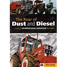 The Roar of Dust and Diesel: A Story of International Harvester Doncaster