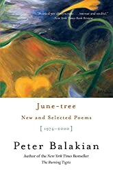 [(June Tree New and Selected Poems)] [By (author) Peter Balakian] published on (October, 2004)