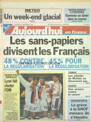 AUJOURD'HUI EN FRANCE [No 16860] du 20/11/1998 - LES SANS-PAPIERS DIVISENT LES FRANCAIS - TABAC - LES SALARIES DE MORLAIX NE DESARMENT PAS - UNE VICTOIRE CONTRE LE CANCER - LES CONFLITS SOCIAUX - LES SPORTS - FOOT par Collectif