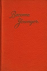 Become Younger by N.W. Walker (1949-08-01)