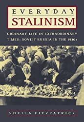 Everyday Stalinism: Ordinary Life in Extraordinary Times: Soviet Russia in the 1930s by Fitzpatrick, Sheila (2000) Paperback
