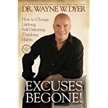 (EXCUSES BEGONE!: HOW TO CHANGE LIFELONG, SELF-DEFEATING THINKING HABITS ) BY Dyer, Wayne W. (Author) Paperback Published on (01 , 2011)