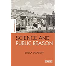 Science and Public Reason (Science in Society) by Sheila Jasanoff (2013-09-22)