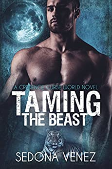 Taming the Beast (Credence Curse World Book 1) by [Venez, Sedona]