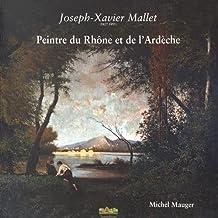 Joseph-Xavier Mallet (1827-1895) : Peintre du Rhône et de l'Ardèche