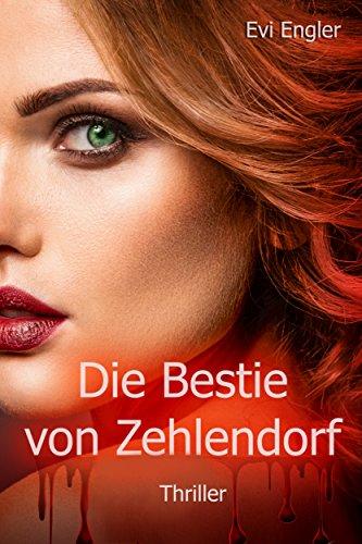 Die Bestie von Zehlendorf: Thriller (Fein Köln)