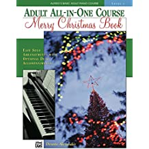 Alfred's Basic Adult All-in-One Course: Merry Christmas Book, Level 1: Learn How to Play from Alfred's Basic Piano Course (Alfred's Basic Adult Piano Course)