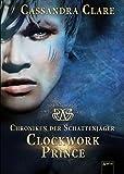 Clockwork Prince: Chroniken der Schattenjäger (2) (Die Chroniken der Schattenjäger)