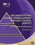 Organizational Project Management Maturity Model (OPM3)