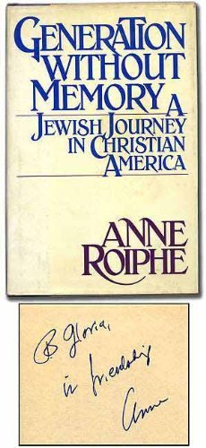 Generation without memory: A Jewish journey in Christian America by Anne Richardson Roiphe (1981-05-03)