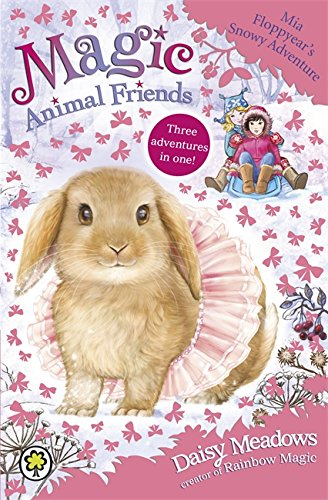 Mia Floppyear's Snowy Adventure: Special 3 (Magic Animal Friends)