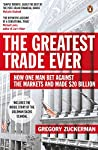 'The definitive account of a sensational trade' Michael Lewis, author of The Big Short      Autumn 2008. The world's finances collapse but one man makes a killing.John Paulson, a softly spoken hedge-fund manager who still took the bus to work...